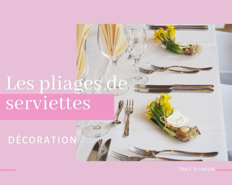 Pliage Serviette Mariage Chic Des Modèles Pour Une Table