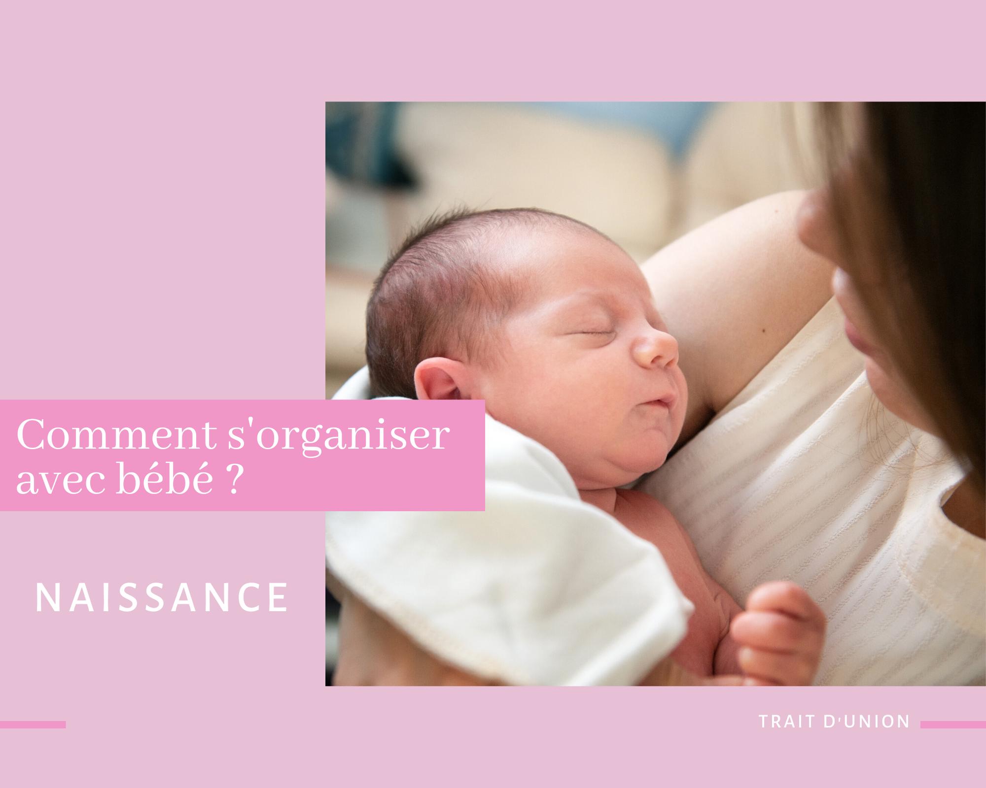 comment s'organiser avec bébé